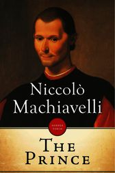 a literary analysis of the qualities of the prince by niccolo machiavelli Machiavelli's the qualities of the prince takes a stringent position on the proper way to govern a nation this view most likely would not be accepted with a more current audience in the united states, but with an audience in the early 1500s in italy, the ideas would be accepted.