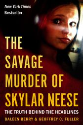 The Savage Murder of Skylar Neese by Daleen Berry