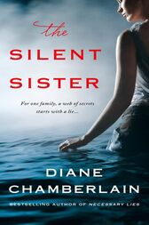 The Silent Sister by Diane Chamberlain