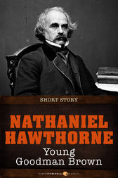 an analysis of the allegory in young goodman brown by nathaniel hawthorne Free essay: an analysis of the setting in nathaniel hawthorne's young goodman brown in the story of young goodman brown setting plays.