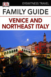 Eyewitness Travel Family Guide to Italy: Venice & Northeast Italy