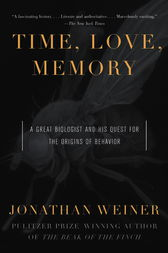Time, Love , Memory by Jonathan Weiner