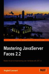 Mastering JavaServer Faces 2.2 by Anghel Leonard