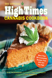 The Official High Times Cannabis Cookbook by Editors of High Times Magazine;  Elise McDonough;  Sara Remington