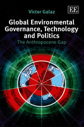 Global Environmental Governance, Technology and Politics by V. Galaz