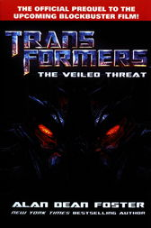 Transformers: The Veiled Threat by Alan Dean Foster