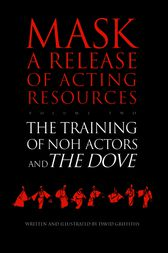 The Training of Noh Actors and The Dove^n by David Griffiths