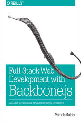 Full Stack Web Development with Backbone.js by Patrick Mulder