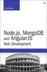 Node.js, MongoDB, and AngularJS Web Development by Brad Dayley