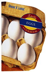 Totally Eggs Cookbook by Helene Siegel