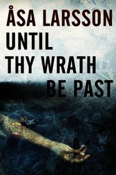 Until Thy Wrath Be Past by Asa Larsson