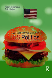 A Brief Introduction to US Politics by Robert McKeever
