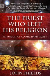 The Priest Who Left His Religion by John Shields