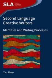 Second Language Creative Writers by Yan Zhao