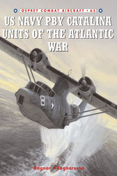 US Navy PBY Catalina Units of the Atlantic War by Ragnar J Ragnarsson