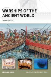 Warships of the Ancient World: 3000-500 BC by Adrian K. Wood