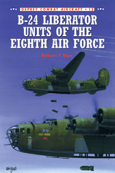 B-24 Liberator Units of the Eighth Air Force by Robert F Dorr