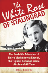 The White Rose of Stalingrad by Bill Yenne