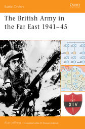 The British Army in the Far East 1941-45 by Alan Jeffreys