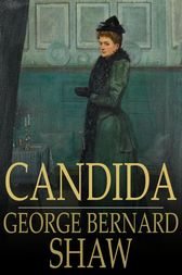 candida by george bernard shaw essay Essays and criticism on george bernard shaw's candida - critical essays.