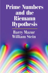 Prime Numbers and the Riemann Hypothesis by Barry Mazur