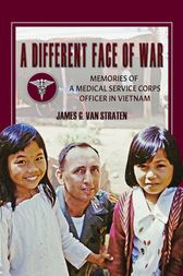 A Different Face of War by James G. Van Straten