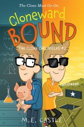 Cloneward Bound by M. E. Castle
