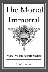 mortal immortal analysis The mortal immortal is a short story from 1833 written by mary shelley it tells the story of a man named winzy, who drinks an elixir which makes him immortal.