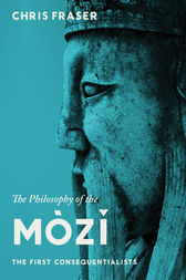 The Philosophy of the Mòzi by Chris Fraser