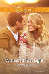 Wishes At First Light by Joanne Rock