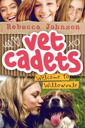 Vet Cadets: Welcome to Willowvale (BK1) by Rebecca Johnson
