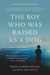 The Boy Who Was Raised as a Dog by Bruce Perry
