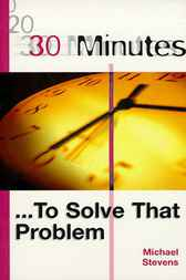 30 Minutes ... To Solve That Problem by Michael Stevens