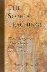 The Sophia Teachings by Robert Powell