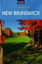 Adventure Guide to New Brunswick & Prince Edward Island by Barbara Radcliffe Rogers