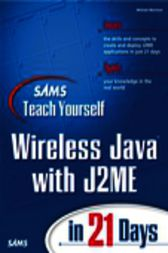 Sams Teach Yourself Wireless Java with J2ME in 21 Days, Adobe Reader by Michael Morrison