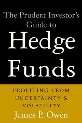 The Prudent Investor's Guide to Hedge Funds by James P. Owen