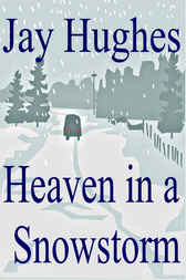 Heaven in a Snowstorm by Jay Hughes