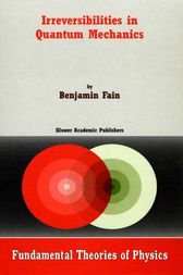 Irreversibilities in Quantum Mechanics by B. Fain