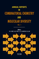 Annual Reports in Combinatorial Chemistry and Molecular Diversity by W.H. Moos