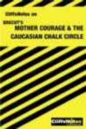 Mother Courage & The Caucasian Chalk Circle by Denis M. Calandra