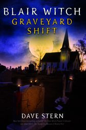 Blair Witch: Graveyard Shift by D.A. Stern