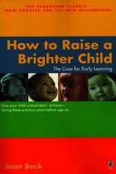 How to Raise a Brighter Child by Joan Beck
