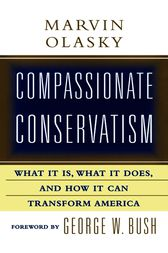 Compassionate Conservatism by Marvin Olasky