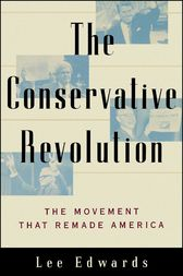 The Conservative Revolution by Lee Edwards