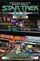Miracle Workers, S.C.E. Book Two by Keith R. A. DeCandido