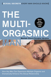 The Multi-Orgasmic Man by Mantak Chia