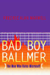Bad Boy Ballmer by Fredric Alan Maxwell