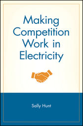 Making Competition Work in Electricity by Sally Hunt
