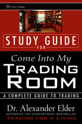 Study Guide for Come Into My Trading Room by Alexander Elder